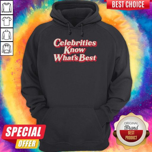 Awesome Celebrities Know What's Best Hoodie