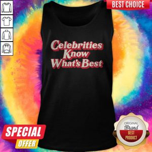 Awesome Celebrities Know What's Best Tank Top