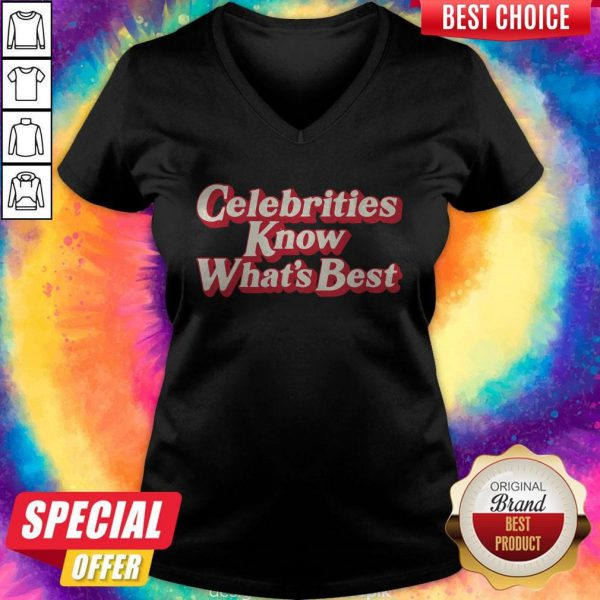 Awesome Celebrities Know What's Best V Neck
