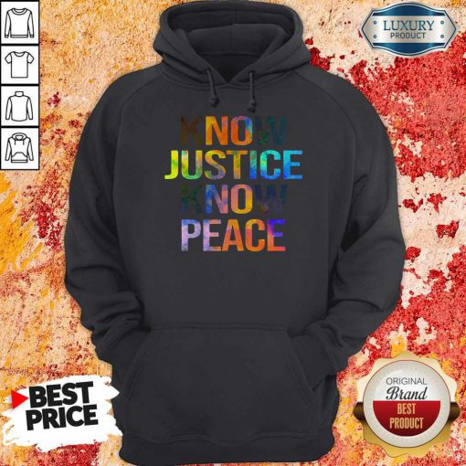 Awesome Know Justice Know Peace Hoodie