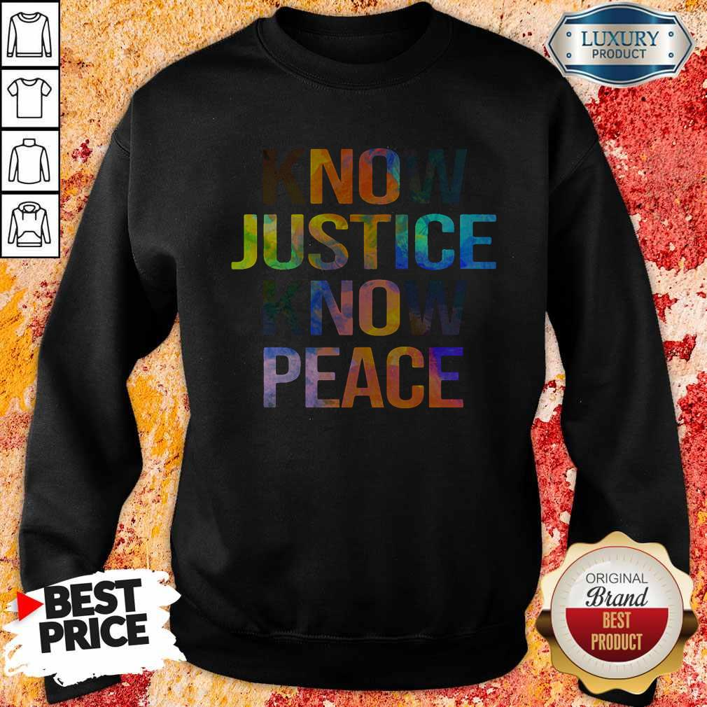 Awesome Know Justice Know Peace Sweatshirt