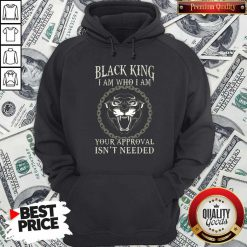 Black King I Am Who I Am Your Approval Isnt Needed Panther Hoodie