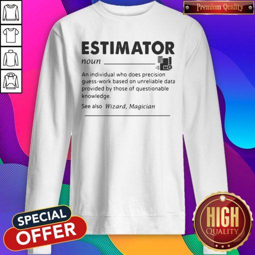 Estimator An Individual Who Does Precision Sweatshirt