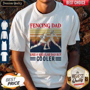 Fencing Dad Like A Regular Dad But Cooler Vintage Shirt