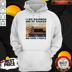 I Like Bourbon And My Smoker And Maybe 3 People Vintage Hoodie