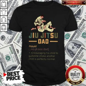 Jiu Jitsu Dad Encouraging His Child To Guillotine Choke Another Shirt