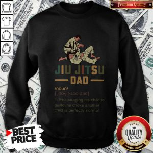 Jiu Jitsu Dad Encouraging His Child To Guillotine Choke Another Sweatshirt