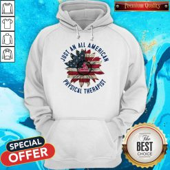 Massage Sunflower Just An All American Physical Therapist Hoodie