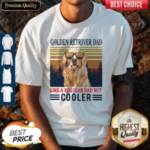 Nice Golden Retriever Dad Like A Regular Dad But Cooler Vintage Shirt