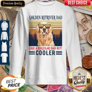 Nice Golden Retriever Dad Like A Regular Dad But Cooler Vintage Sweatshirt