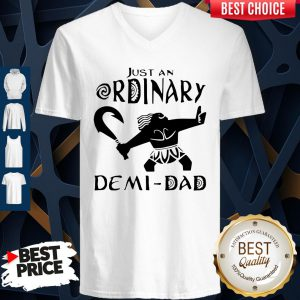 Nice Just An Ordinary Demi Dad V-neck