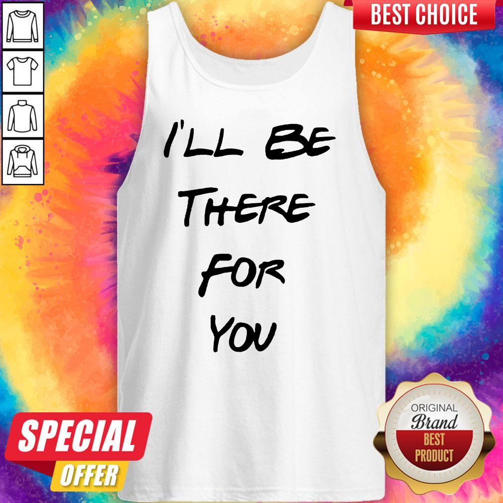 Official I'll Be There For You Tank Top
