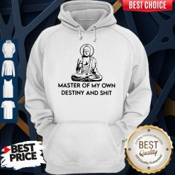 Official Master Of My Own Destiny And Shit Hoodie