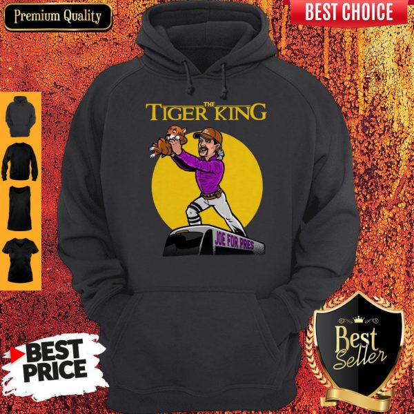 Official The Lion King Joe For Pres The Tiger King Hoodie
