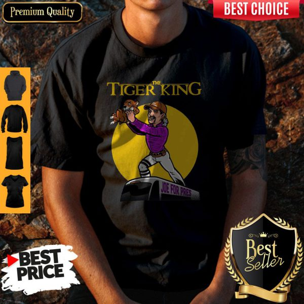 Official The Lion King Joe For Pres The Tiger King Shirt