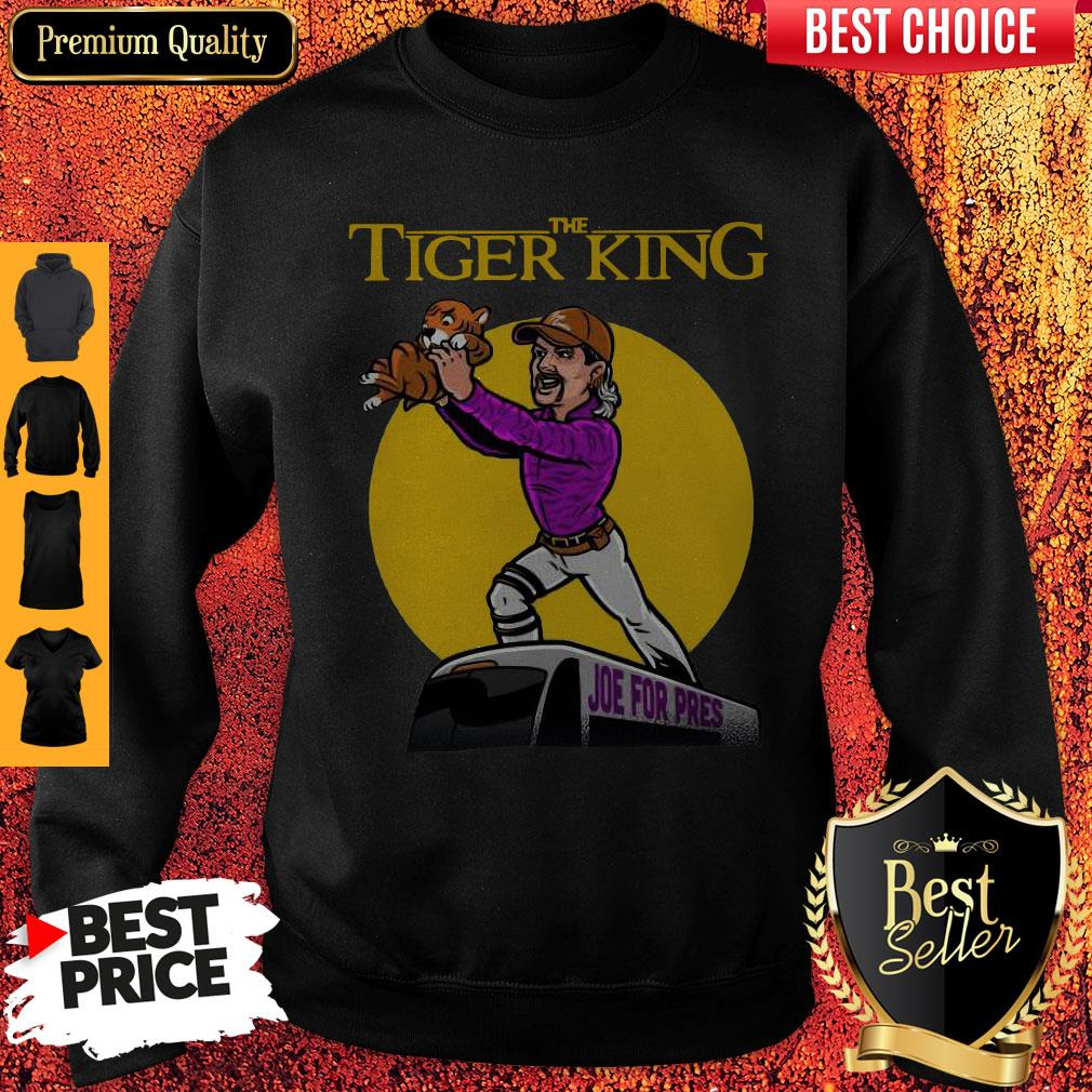 Official The Lion King Joe For Pres The Tiger King Sweatshirt