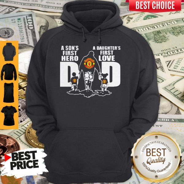 Premium Manchester United A Son's First Hero Dad A Daughter's First Love Hoodie