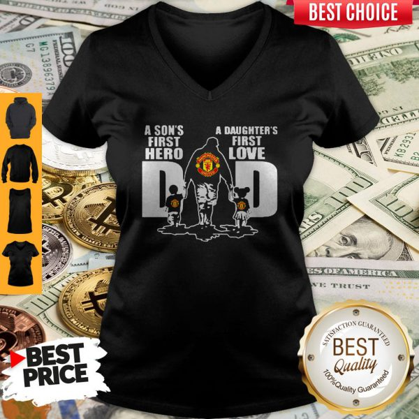 Premium Manchester United A Son's First Hero Dad A Daughter's First Love V-neck