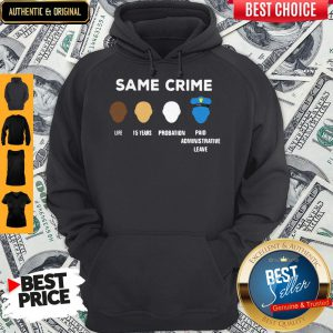 Same Crime Life 15 Year Probation Paid Administrative Leave Hoodie