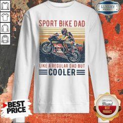 Sport Bike Dad Like A Regular Dad But Cooler Vintage Sweatshirt