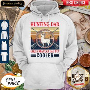Top Hunting Dad Like A Regular Dad But Cooler Vintage Hoodie