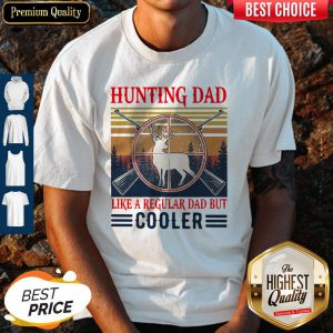 Top Hunting Dad Like A Regular Dad But Cooler Vintage Shirt