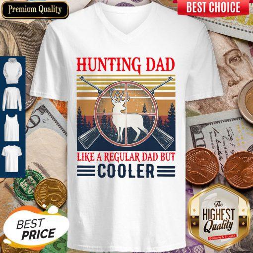 Top Hunting Dad Like A Regular Dad But Cooler Vintage V Neck