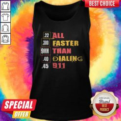 22 380 9mm 40 45 All Faster Than Dialing 911 Saying Tank Top