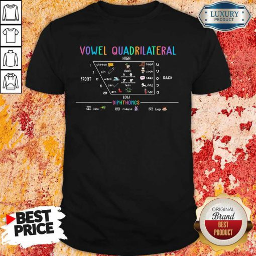 Awesome Vowel Quadrilateral High Front Back Low Diphthongs Back To School Shirt