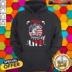Fishing Is Not Just A Sport It's A Way Of Life American Flag Vintage Hoodie