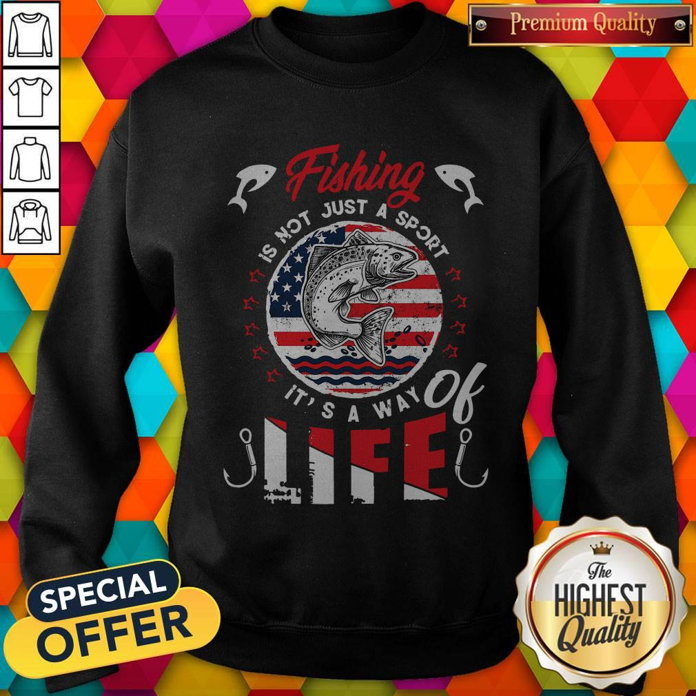 Fishing Is Not Just A Sport It's A Way Of Life American Flag Vintage Sweatshirt