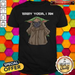 Funny Baby Yoda I Am Pug Shirt