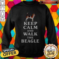 Funny Keep Calm And Walk The Beagle Sweatshirt