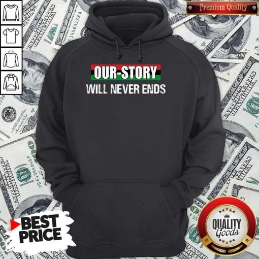 Funny Our Story Will Never Ends Hoodie