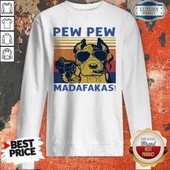 Funny Pitbull Pew Pew Madafakas Vintage T-Sweatshirt