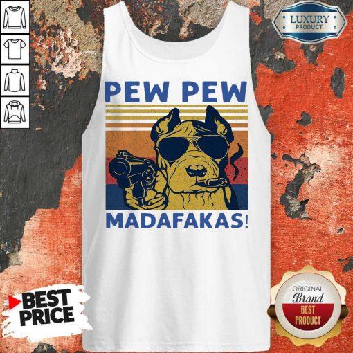 Funny Pitbull Pew Pew Madafakas Vintage T-Tank Top