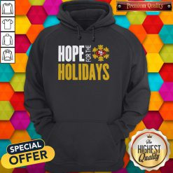 Hope For THe Holiday San Francisco 49ers Hoodie