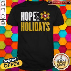 Hope For THe Holiday San Francisco 49ers Shirt