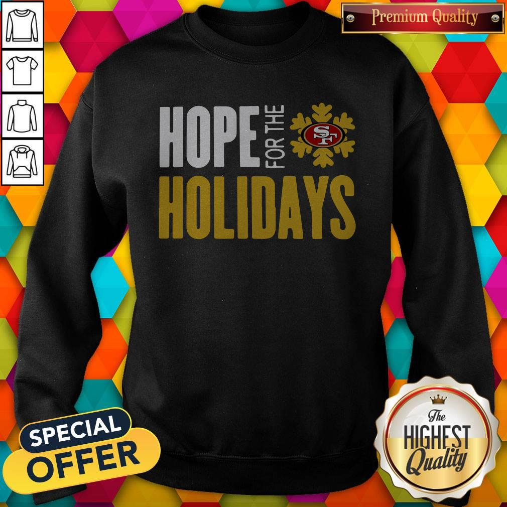 Hope For THe Holiday San Francisco 49ers Sweatshirt