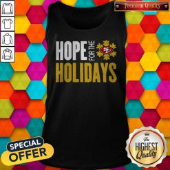 Hope For THe Holiday San Francisco 49ers Tank Top
