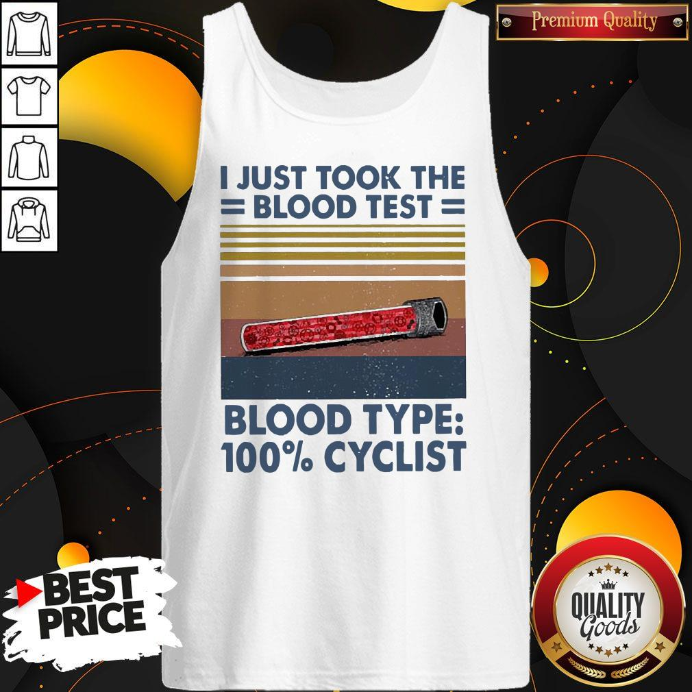 I Just Took The Blood Test Blood Type 100% Cyclist Vintage Tank Top