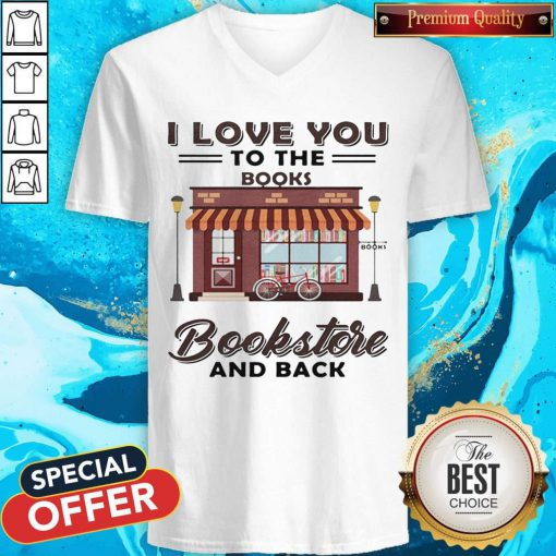 I Love You To The Books Bookstore And Back V-neck