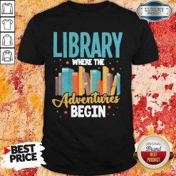 Library Where The Adventure Begin Books T-shirt