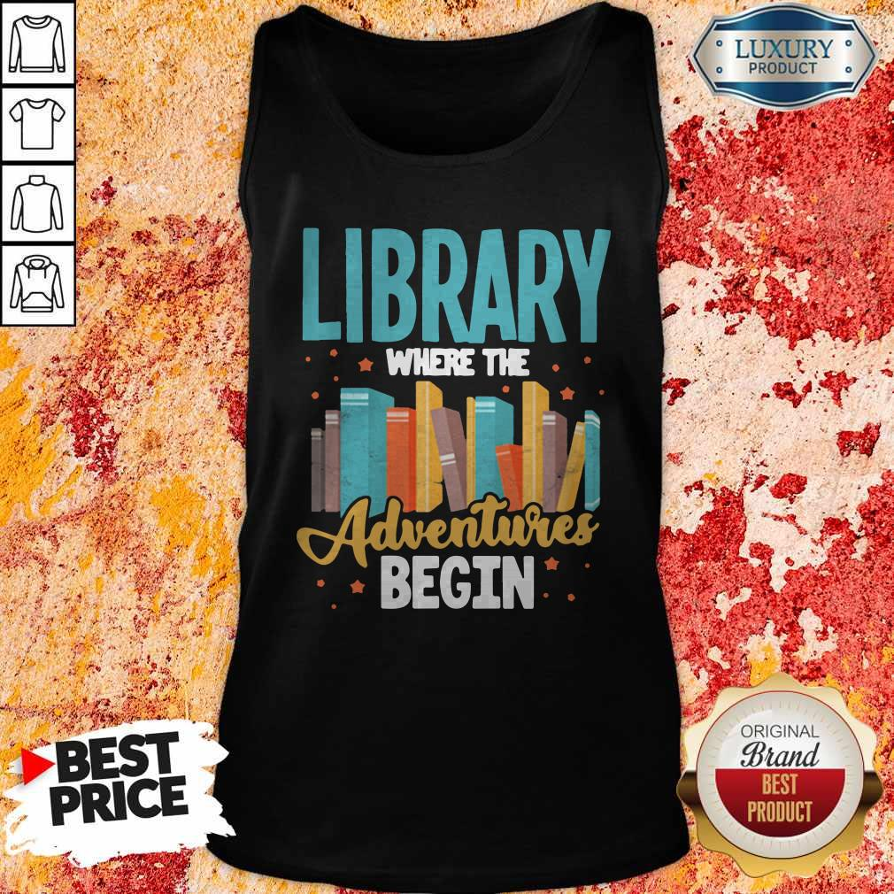 Library Where The Adventure Begin Books Tank Top