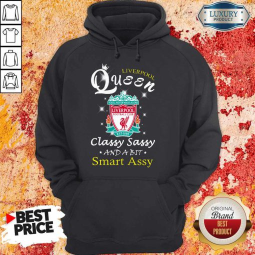 Liverpool Queen Classy Sassy And A Bit Smart Assy Hoodie
