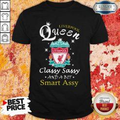 Liverpool Queen Classy Sassy And A Bit Smart Assy Shirt