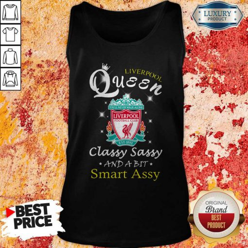 Liverpool Queen Classy Sassy And A Bit Smart Assy Tank Top