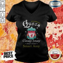 Liverpool Queen Classy Sassy And A Bit Smart Assy V-neck