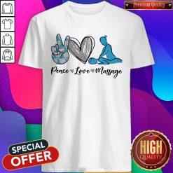 Massage Therapist Peace Love Massage Shirt