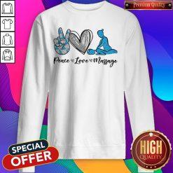 Massage Therapist Peace Love Massage Sweatshirt